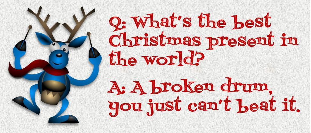 Broken Drum Gift Joke - Ready to play Christmas Carols before it's too late? http://www.virtualsheetmusic.com/Christmas.html