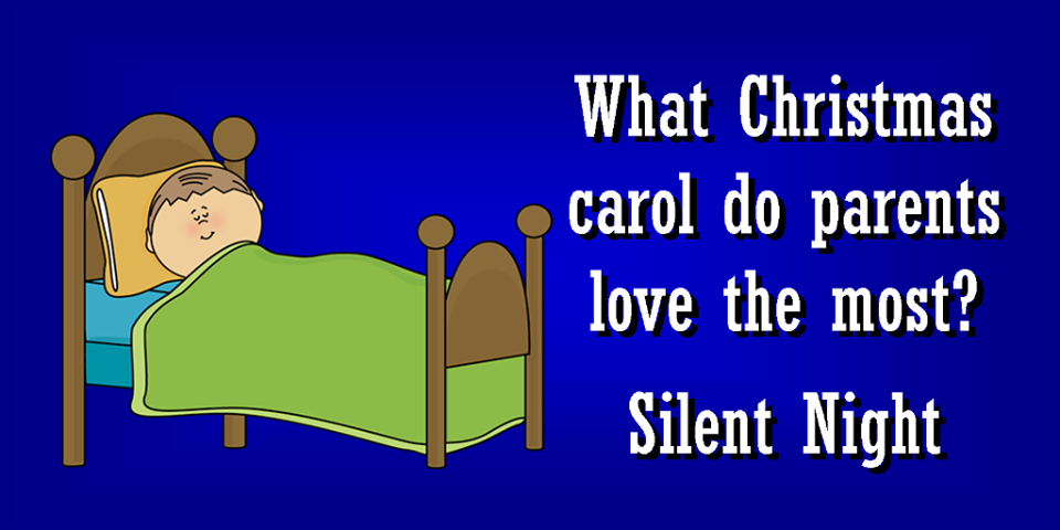 Christmas Parents Joke - Ready to play Christmas Carols before it's too late? http://www.virtualsheetmusic.com/Christmas.html