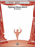 Cover icon of Fighting Falcon March sheet music for concert band (full score) by Todd Stalter