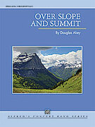 Cover icon of Over Slope and Summit (COMPLETE) sheet music for concert band by Douglas Akey