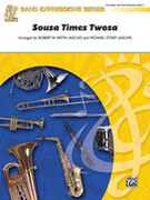 Cover icon of Sousa Times Twosa (COMPLETE) sheet music for concert band by Anonymous, Robert W. Smith and Michael Story