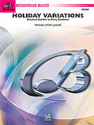 Cover icon of Holiday Variations sheet music for concert band (full score) by Anonymous and Michael Story