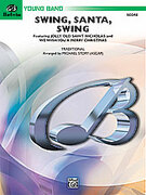 Cover icon of Swing, Santa, Swing sheet music for concert band (full score) by Anonymous and Michael Story