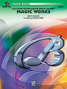 Cover icon of Magic Works sheet music for concert band (full score) by Jarvis Cocker and Victor Lopez