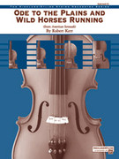 Cover icon of Ode to the Plains and Wild Horses Running (COMPLETE) sheet music for string orchestra by Robert Kerr