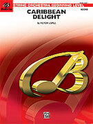 Cover icon of Caribbean Delight sheet music for string orchestra (full score) by Victor Lopez, beginner orchestra