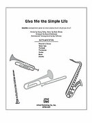 Cover icon of Give Me the Simple Life (COMPLETE) sheet music for Choral Pax by Harry Ruby, easy/intermediate