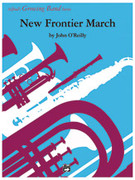 Cover icon of New Frontier March sheet music for concert band (full score) by John O'Reilly