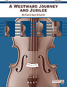 Cover icon of A Westward Journey and Jubilee (COMPLETE) sheet music for string orchestra by Carrie Lane Gruselle