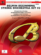 Cover icon of Belwin Beginning String Orchestra Kit #3 (COMPLETE) sheet music for string orchestra by Anonymous and Bob Cerulli