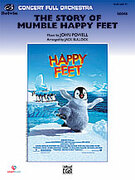 Cover icon of The Story of Mumble Happy Feet (COMPLETE) sheet music for full orchestra by John Powell, intermediate skill level