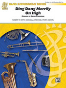 Cover icon of Ding Dong Merrily on High (COMPLETE) sheet music for concert band by Anonymous and Robert W. Smith, beginner skill level