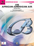 Cover icon of An African-American Air sheet music for concert band (full score) by Anonymous and Kevin Mixon, beginner