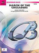 Cover icon of March of the Crusaders (COMPLETE) sheet music for concert band by Anonymous and James D. Ployhar