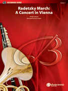Cover icon of Radetzky March: A Concert in Vienna (COMPLETE) sheet music for concert band by Johann Strauss and Victor Lopez, classical score, easy concert band