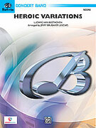 Cover icon of Heroic Variations (COMPLETE) sheet music for concert band by Ludwig van Beethoven and Jerry Brubaker