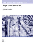 Cover icon of Sugar Creek Overture sheet music for concert band (full score) by Robert Sheldon