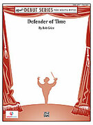 Cover icon of Defender of Time sheet music for concert band (full score) by Rob Grice, beginner concert band (full score)