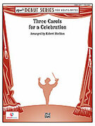 Cover icon of Three Carols for a Celebration sheet music for concert band (full score) by Anonymous, beginner skill level