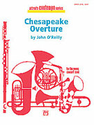 Cover icon of Chesapeake Overture sheet music for concert band (full score) by John O'Reilly, easy concert band (full score)