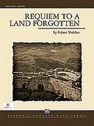 Cover icon of Requiem to a Land Forgotten sheet music for concert band (full score) by Robert Sheldon, easy/intermediate skill level