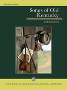 Cover icon of Songs of Old Kentucky sheet music for concert band (full score) by Brant Karrick, intermediate