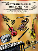 Cover icon of Have Yourself a Merry Little Christmas sheet music for clarinet (full score) by Hugh Martin, Ralph Blane and Calvin Custer, classical score, intermediate