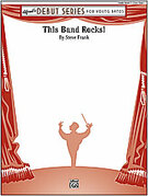 Cover icon of This Band Rocks! sheet music for concert band (full score) by Steve Frank