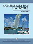 Cover icon of A Chesapeake Bay Adventure (COMPLETE) sheet music for concert band by Vince Gassi