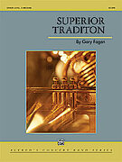 Cover icon of Superior Tradition sheet music for concert band (full score) by Gary Fagan, easy/intermediate