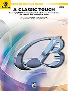 Cover icon of A Classic Touch sheet music for concert band (full score) by Anonymous and Victor Lopez, beginner