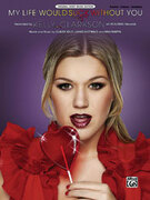 Cover icon of My Life Would Suck Without You sheet music for piano, voice or other instruments by Claude Kelly, Kelly Clarkson, Lukasz Gottwald and Max Martin