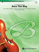 Cover icon of Born This Way sheet music for full orchestra (full score) by Fernando Garibay