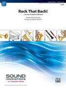 Cover icon of Rock That Bach! sheet music for concert band (full score) by Johann Sebastian Bach and Robert Sheldon