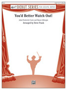 Cover icon of You'd Better Watch Out! (COMPLETE) sheet music for concert band by J. Fred Coots, J. Fred Coots, Haven Gillespie and Steve Frank