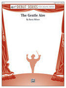 Cover icon of The Gentle Aire (COMPLETE) sheet music for concert band by Barry Milner