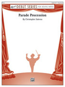 Cover icon of Parade Procession sheet music for concert band (full score) by Christopher Salerno, beginner