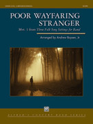 Cover icon of Poor Wayfaring Stranger (COMPLETE) sheet music for concert band by Anonymous and Andrew Boysen