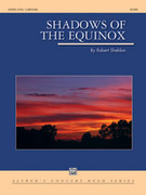 Cover icon of Shadows of the Equinox (COMPLETE) sheet music for concert band by Robert Sheldon
