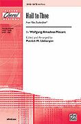 Cover icon of Hail to Thee (from Die Zauberflote) sheet music for choir (SATB) by Wolfgang Amadeus Mozart
