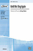 Cover icon of Until We Sing Again sheet music for choir (SAB) by Greg Gilpin
