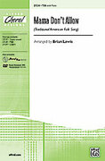 Cover icon of Mama Don't Allow sheet music for choir (TBB) by Anonymous and Brian Lewis