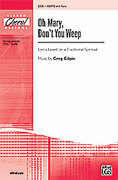 Cover icon of Oh Mary, Don't You Weep sheet music for choir (SSATB) by Greg Gilpin