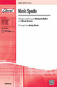 Cover icon of Music Speaks sheet music for choir (SATB) by Michael Adler, Brad Green and Andy Beck