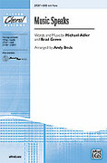 Cover icon of Music Speaks sheet music for choir (SAB) by Michael Adler, Brad Green and Andy Beck