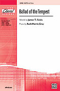 Cover icon of Ballad of the Tempest sheet music for choir (SATB) by Ruth Morris Gray and James T. Fields