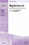 Cover icon of Things That Never Die sheet music for choir (SSAA) by Greg Gilpin and Charles Dickens, intermediate choir (SSAA)