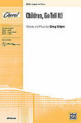 Cover icon of Children, Go Tell It! sheet music for choir (2-Part) by Greg Gilpin