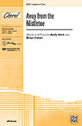 Cover icon of Away from the Mistletoe sheet music for choir (2-Part) by Andy Beck and Brian Fisher