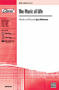 Cover icon of The Music of Life sheet music for choir (SATB: soprano, alto, tenor, bass) by Jay Althouse, intermediate